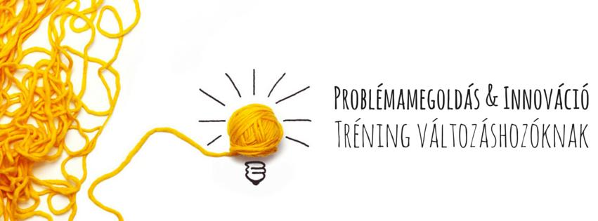 Problémamegoldás & Innováció Tréning változáshozóknak